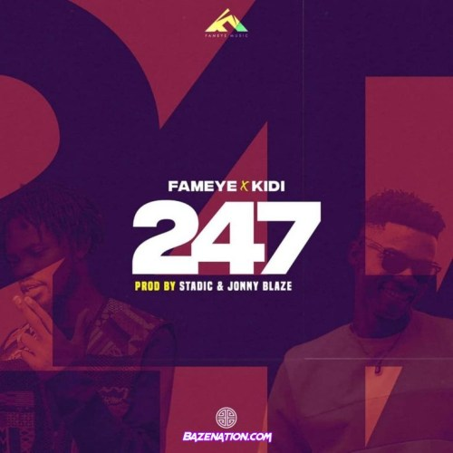 Fameye – 247 ft. KiDi Mp3 Download