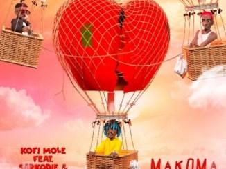 Kofi Mole ft. Sarkodie, Bosom P-Yung – Makoma Mp3 Download