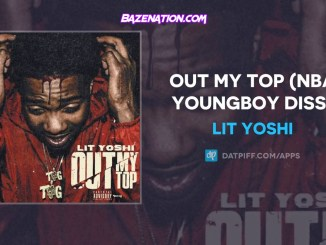 Lit Yoshi - Out My Top (NBA Youngboy Diss) Mp3 Download