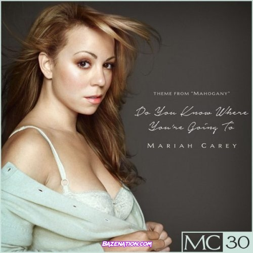 DOWNLOAD EP: Mariah Carey - Do You Know Where You're Going To EP [Zip File]