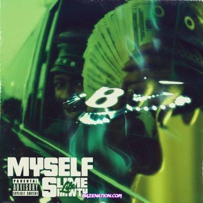 Slimelife Shawty - Myself Mp3 Download