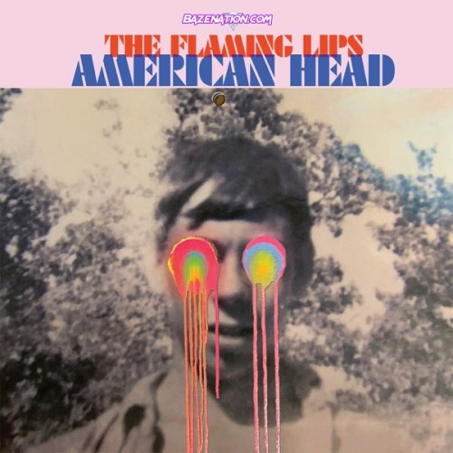 DOWNLOAD ALBUM: The Flaming Lips - American Head [Zip File]