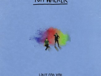 Tom Walker - Wait for You (Acoustic) MP3 Download