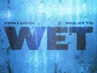 YFN Lucci - Wet (Remix) ft. Mulatto Mp3 Download