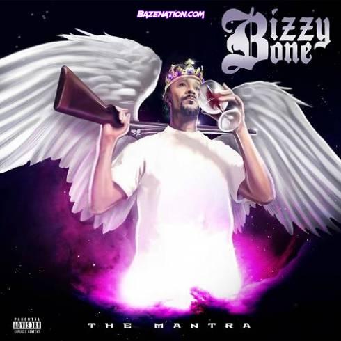 DOWNLOAD ALBUM: Bizzy Bone – The Mantra [Zip File]