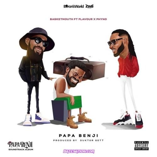 Basketmouth ft. Phyno, Flavour - Papa Benji Mp3 Download