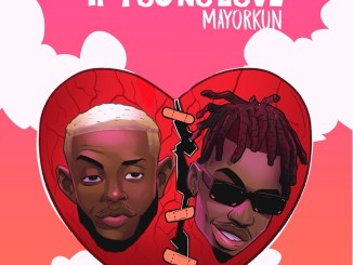Chike ft. Mayorkun - If You No Love Mp3 Download