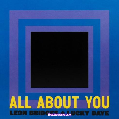 Leon Bridges x Lucky Daye – All About You Mp3 Download