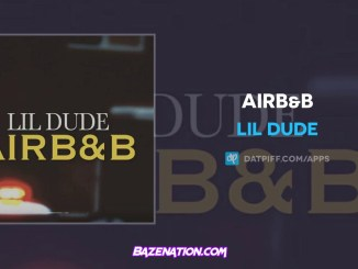Lil Dude - AirB&B Mp3 Download