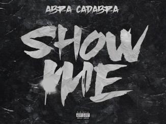 Abra Cadabra - Show Me Mp3 Download