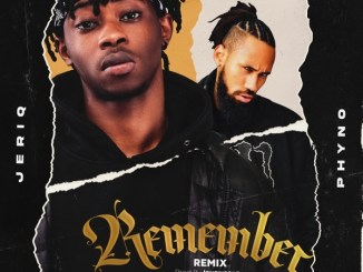 JeriQ - Remember (Remix) ft. Phyno Mp3 Download