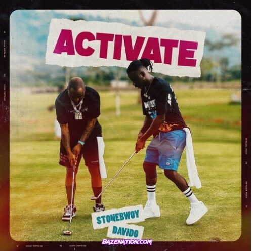 Stonebwoy - Activate (feat. Davido) Mp3 Download