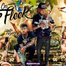 Yella Beezy – On Fleek ft. Gunna Mp3 Download