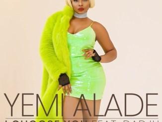 Yemi Alade - I Choose You ft. Dadju Mp3 Download