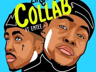 Zingah - Collabo ft. Emtee Mp3 Download