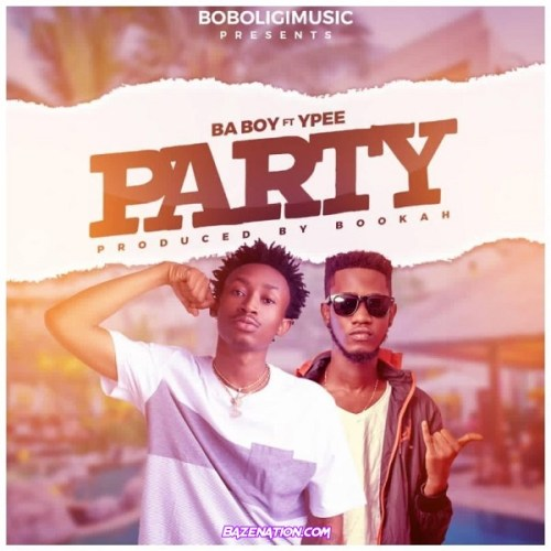 BA Boy – Party Ft. YPee Mp3 Download