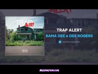 Bama Dee & Dee Rogers - Trap Alert Mp3 Download