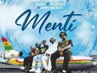 Dancegod Lloyd – Menti Ft. D Jay, Playaz & Afrobeast Mp3 Download