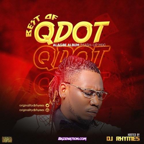 Dj RHYMES - Best Of Qdot | Alagbe Album (Mash-Up Mix) Mp3 Download