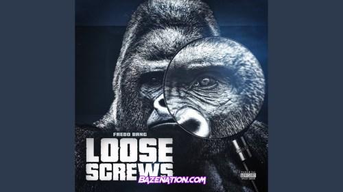 Fredo Bang - Loose Screws Mp3 Download