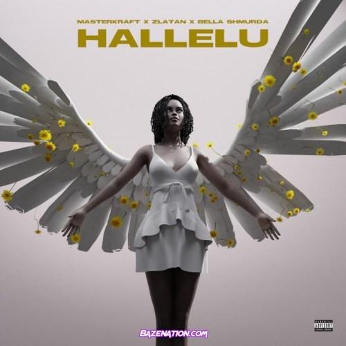 Masterkraft - Hallelu ft. Zlatan & Bella Shmurda Mp3 Download