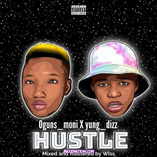 Oguns_moni X Yung_dizz - Hustle Mp3 Download