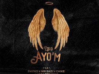 Zoro - Ayo'M ft. Phyno, Mr Eazi, Chike & Umu Obiligbo Mp3 Download
