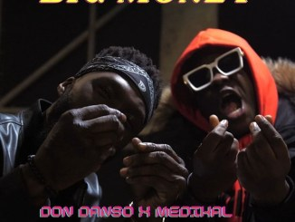 Don Danso - Big Money ft. Medikal Mp3 Download