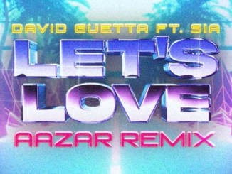 David Guetta & Sia - Let's Love (remix) Ft. Aazar Mp3 Download