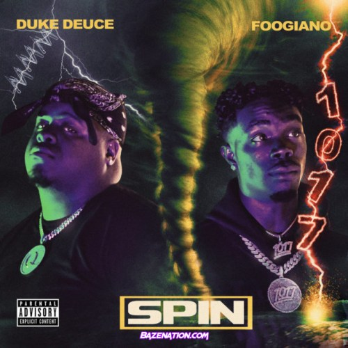 Duke Deuce & Foogiano - SPIN Mp3 Download