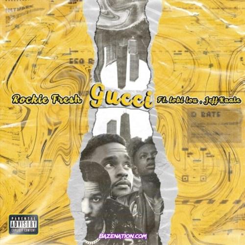 Rockie Fresh, Tobi Lou & Jeff Kaale - Gucci Mp3 Download