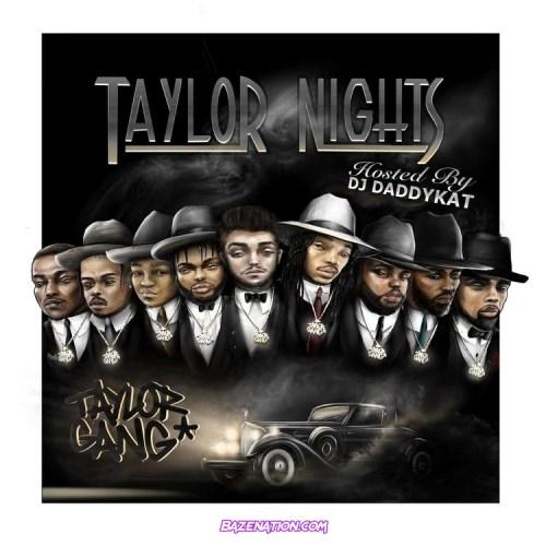 DOWNLOAD MIXTAPE: Taylor Gang & Wiz Khalifa - Taylor Nights [Zip File]
