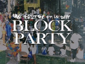 Uno Foster - BLOCK PARTY ft. Lil Baby Mp3 Download