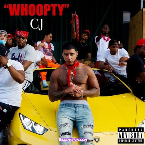 CJ - WHOOPTY Mp3 Download