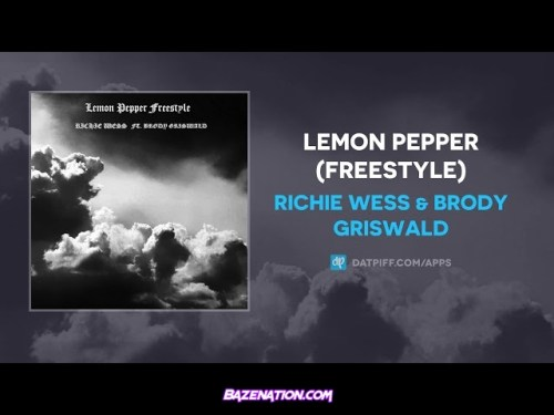 Richie Wess & Brody Griswald - Lemon Pepper (Freestyle) Mp3 Download