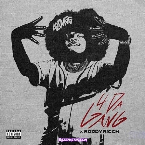 42 Dugg - 4 Da Gang (feat. Roddy Ricch) Mp3 Download