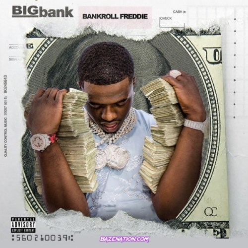 DOWNLOAD ALBUM: Bankroll Freddie – Big Bank [Zip File]