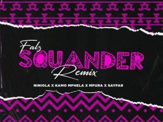 Falz, Kamo Mphela, Mpura - Squander (Remix) ft. Niniola, Sayfar Mp3 Download