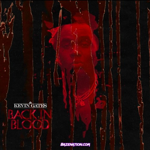 Kevin Gates - Back In Blood (Freestyle) Mp3 Download