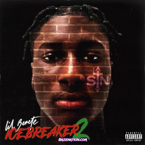 DOWNLOAD ALBUM: Lil Berete - Icebreaker 2 (Deluxe) [Zip File]