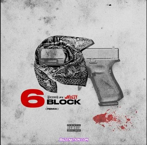 Peysoh - 6 Block (Remix) Ft. Mozzy Mp3 Download