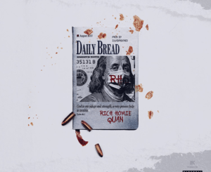 Rich Homie Quan - Daily Bread Mp3 Download