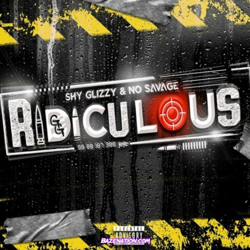 Shy Glizzy & No Savage - Ridiculous Mp3 Download