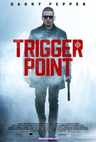 DOWNLOAD Movie: Trigger Point (2021)