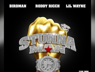 Birdman - Stunnaman (feat. Lil Wayne & Roddy Ricch) Mp3 Download