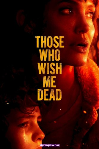 DOWNLOAD Movie: Those Who Wish Me Dead (2021)