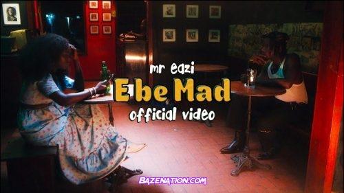 DOWNLOAD VIDEO: Mr Eazi - E Be Mad