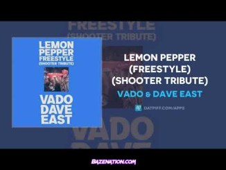 Vado & Dave East - Lemon Pepper (Freestyle) (Shooter Tribute) Mp3 Download