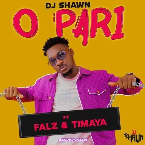 Dj Shawn – O Pari ft. Falz & Timaya Mp3 Download