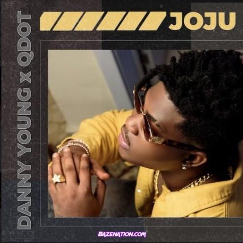 Danny Young - Joju ft. Qdot Mp3 Download